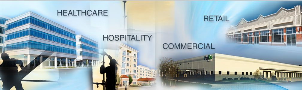 HEALTHCARE. HOSPITALITY. COMMERCIAL. RETAIL.